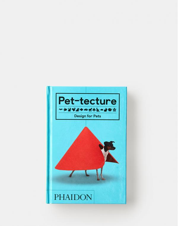 Phaidon Pet-tecture:Design for Pets